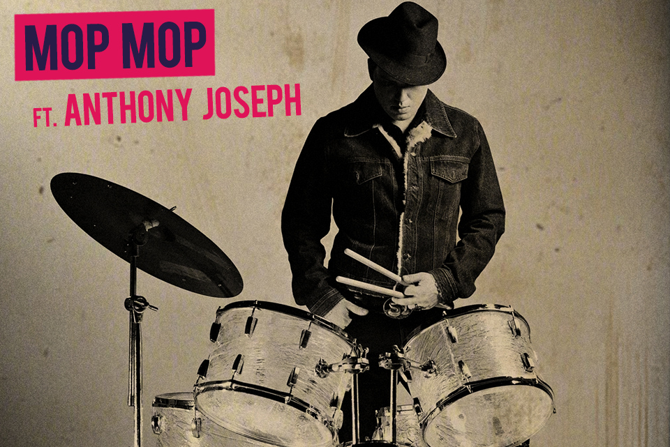 Mop Mop ft Anthony Joseph